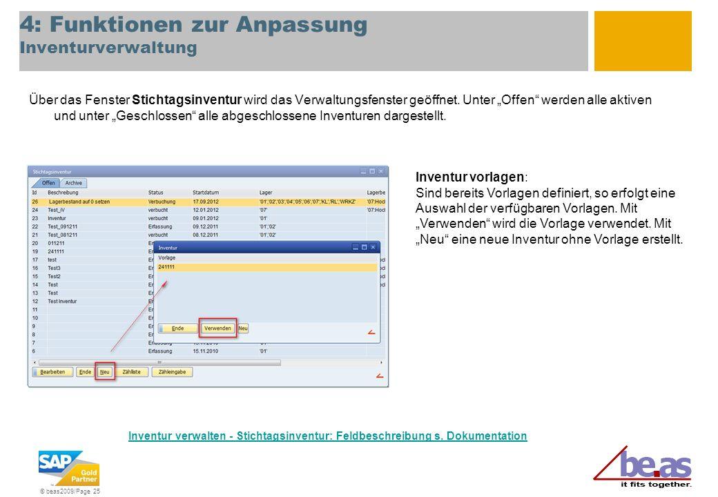 © beas2009/Page 25 4: Funktionen zur Anpassung Inventurverwaltung Über das Fenster Stichtagsinventur wird das Verwaltungsfenster geöffnet. Unter Offen