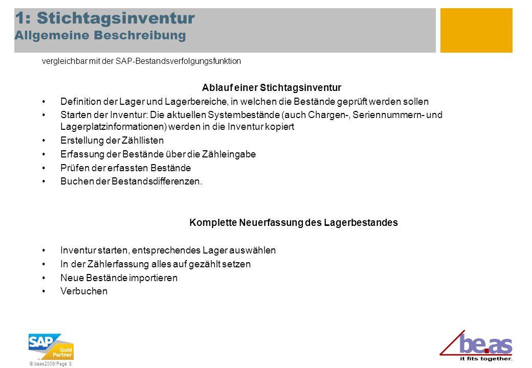 © beas2009/Page 8 1: Stichtagsinventur Allgemeine Beschreibung vergleichbar mit der SAP-Bestandsverfolgungsfunktion Ablauf einer Stichtagsinventur Def