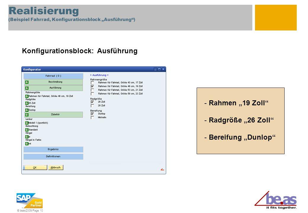 © beas2009/Page 10 Realisierung (Beispiel Fahrrad, Konfigurationsblock Ausführung) Konfigurationsblock: Ausführung - Rahmen 19 Zoll - Radgröße 26 Zoll