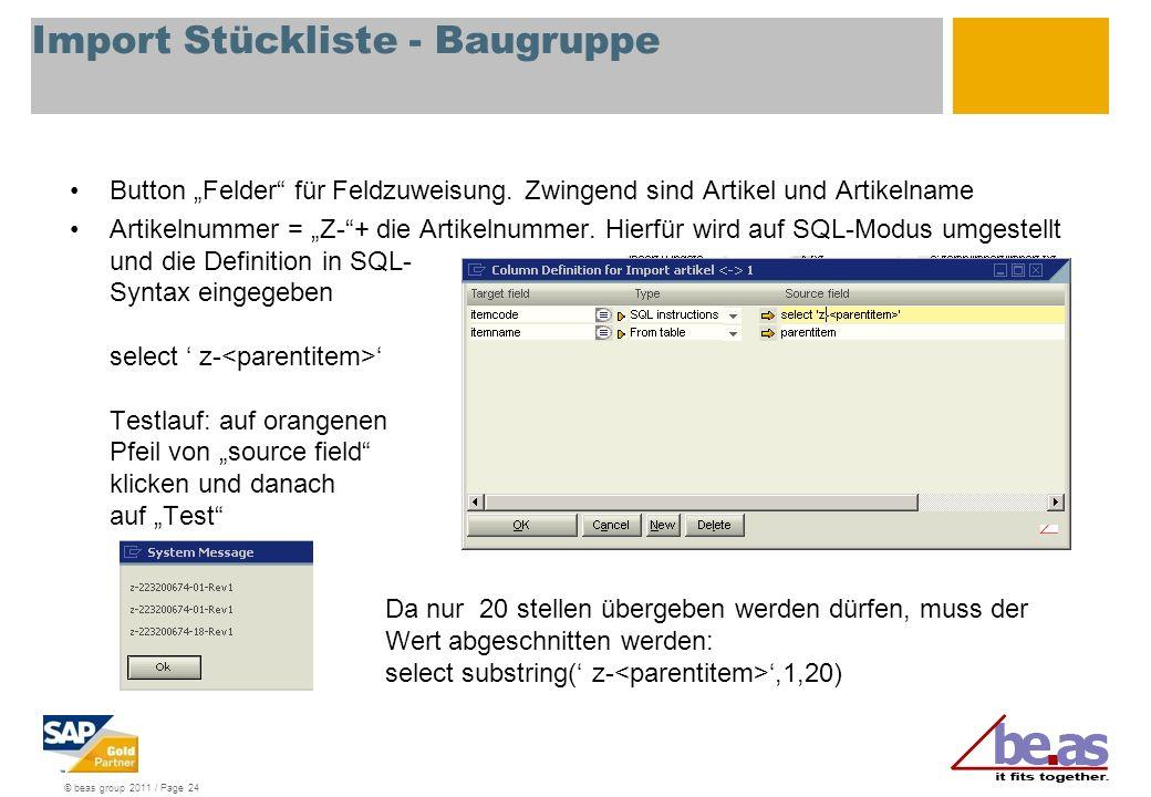 © beas group 2011 / Page 24 Import Stückliste - Baugruppe Button Felder für Feldzuweisung.