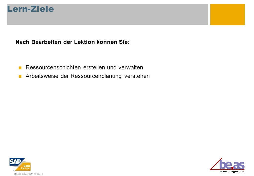 © beas group 2011 / Page 5 Agenda Ressourcenschichtplan 1: Früheres Vorgehen (SP0) 2: Neu in SP 1 3: Anmerkungen