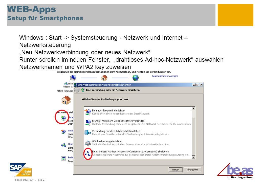 © beas group 2011 / Page 27 WEB-Apps Setup für Smartphones Windows : Start -> Systemsteuerung - Netzwerk und Internet – Netzwerksteuerung Neu Netzwerk