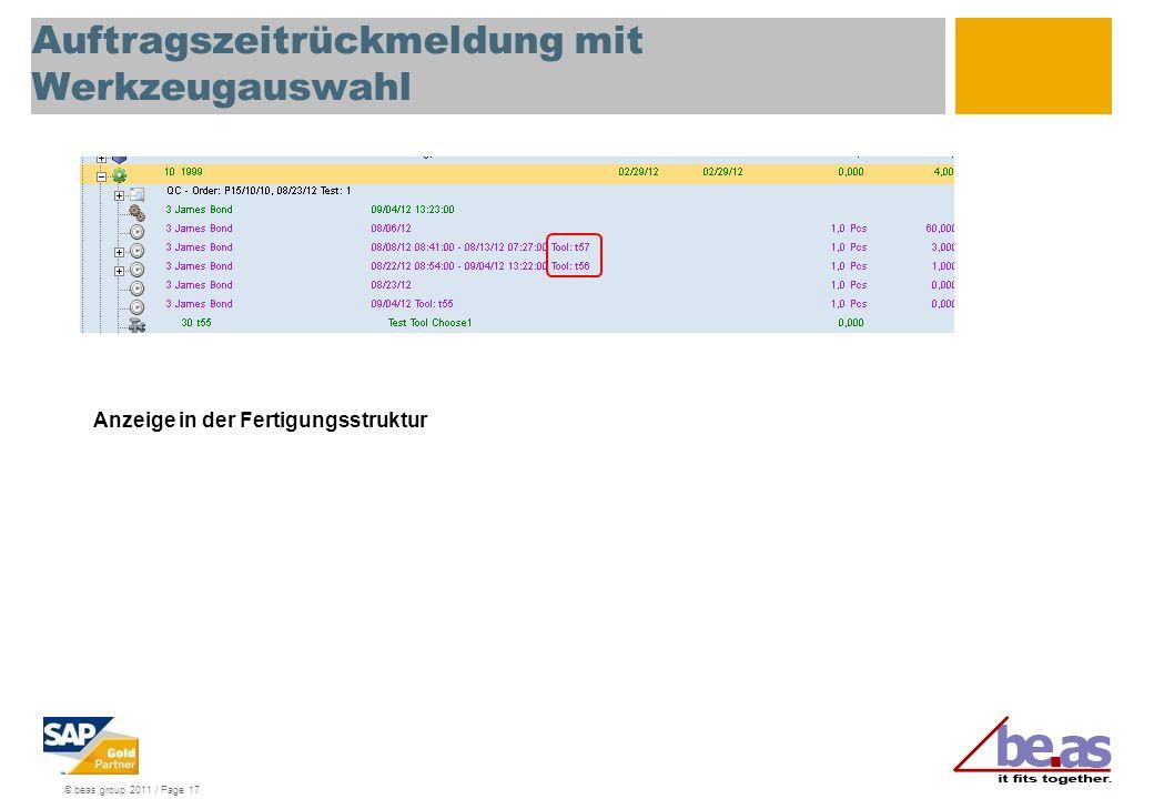 © beas group 2011 / Page 17 Auftragszeitrückmeldung mit Werkzeugauswahl Anzeige in der Fertigungsstruktur