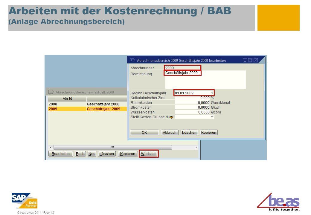 © beas group 2011 / Page 12 Arbeiten mit der Kostenrechnung / BAB (Anlage Abrechnungsbereich)
