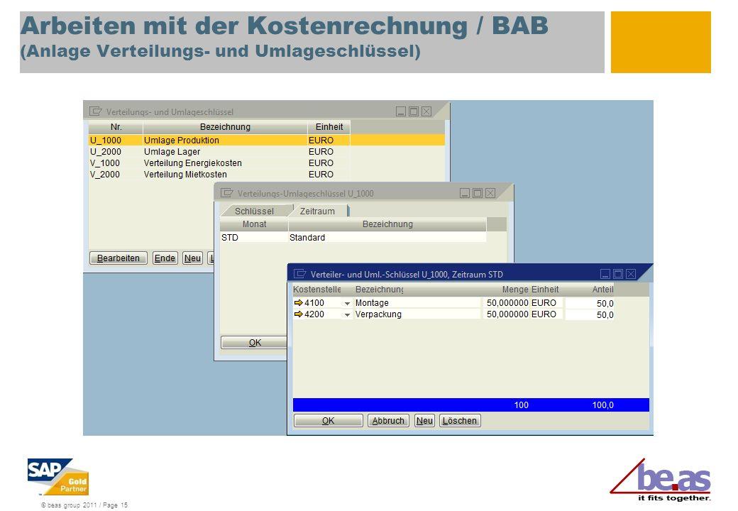 © beas group 2011 / Page 15 Arbeiten mit der Kostenrechnung / BAB (Anlage Verteilungs- und Umlageschlüssel)
