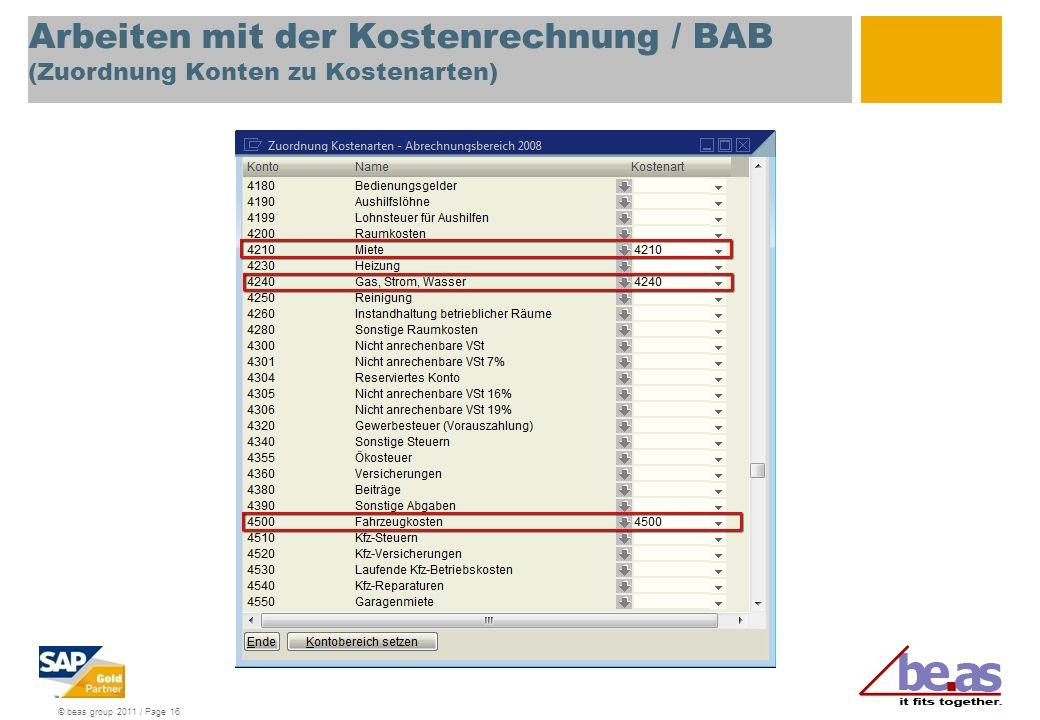 © beas group 2011 / Page 16 Arbeiten mit der Kostenrechnung / BAB (Zuordnung Konten zu Kostenarten)