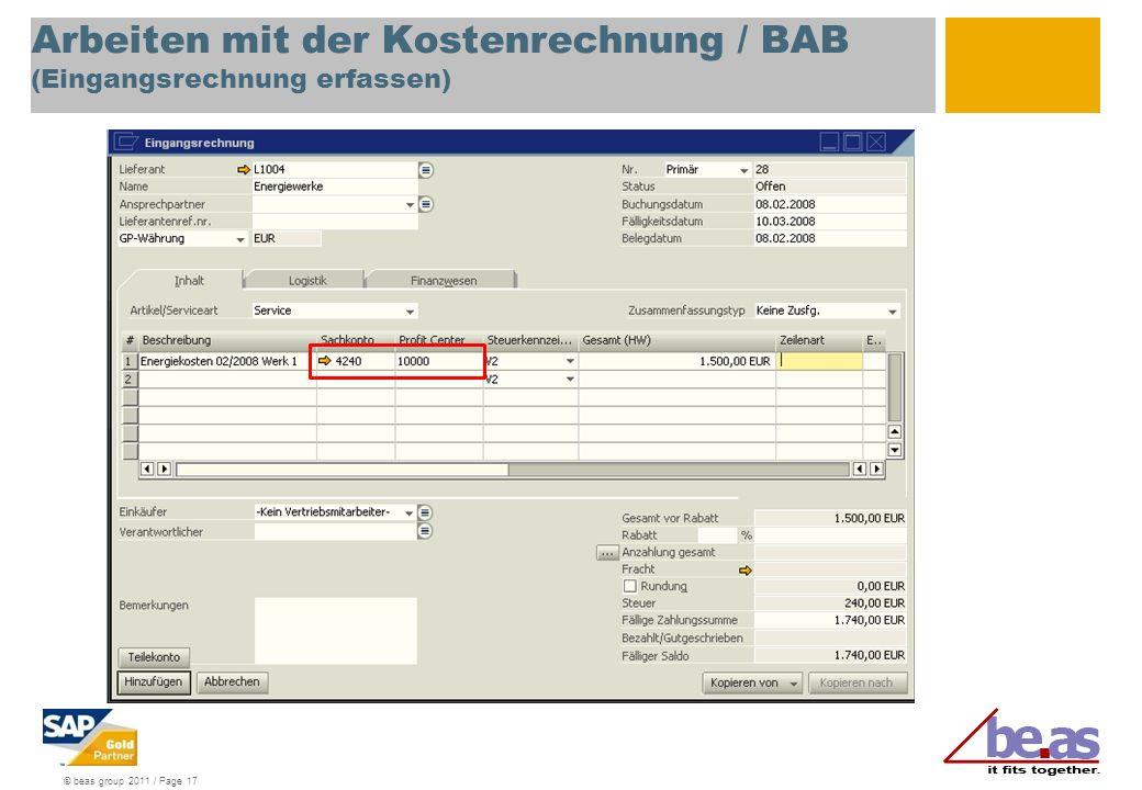 © beas group 2011 / Page 17 Arbeiten mit der Kostenrechnung / BAB (Eingangsrechnung erfassen)