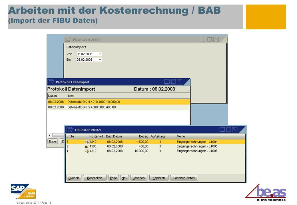 © beas group 2011 / Page 18 Arbeiten mit der Kostenrechnung / BAB (Import der FIBU Daten)