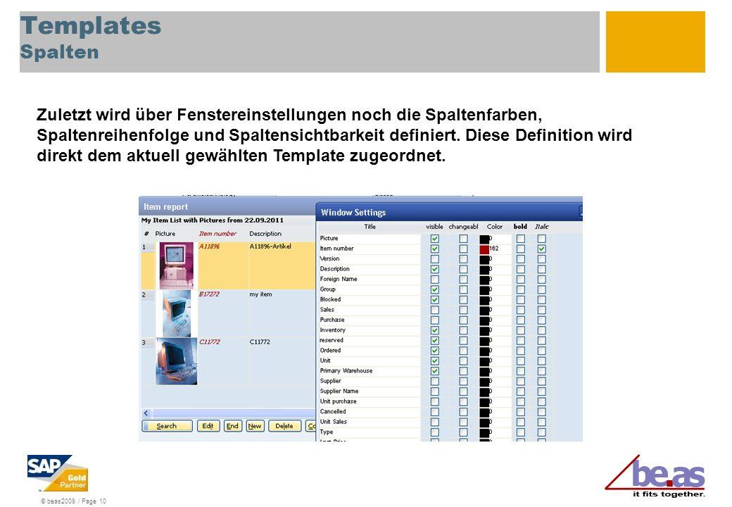 © beas2009 / Page 10 Templates Spalten Zuletzt wird über Fenstereinstellungen noch die Spaltenfarben, Spaltenreihenfolge und Spaltensichtbarkeit defin