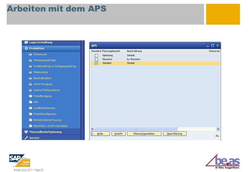 © beas group 2011 / Page 23 Arbeiten mit dem APS