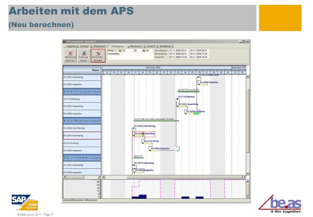 © beas group 2011 / Page 31 Arbeiten mit dem APS (Neu berechnen)