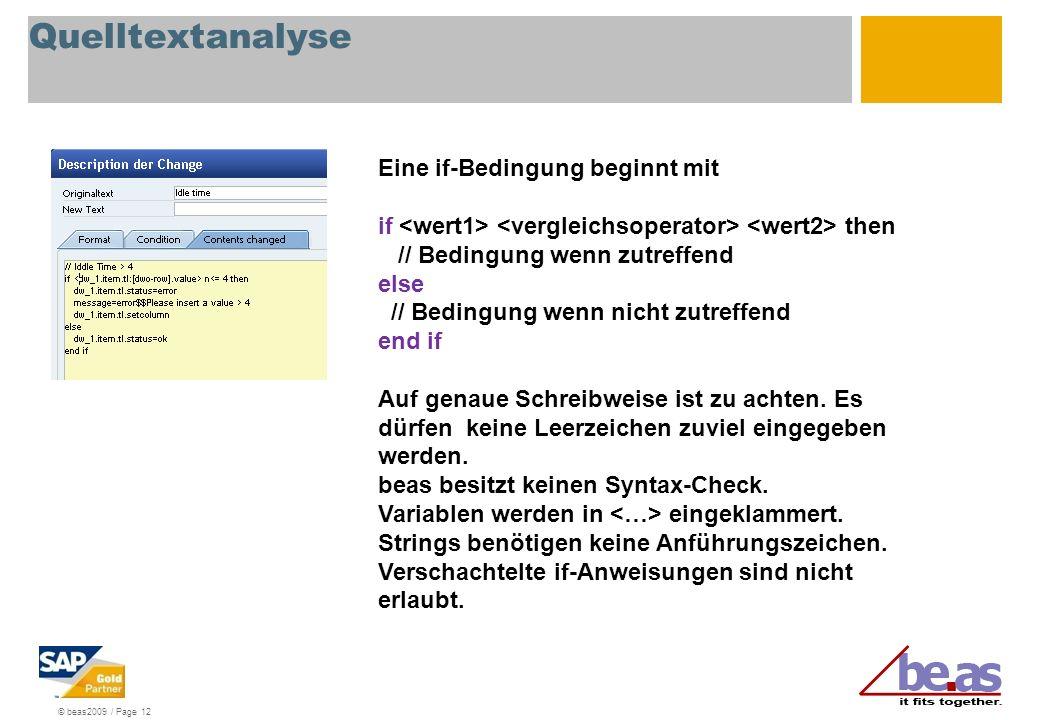 © beas2009 / Page 12 Quelltextanalyse Eine if-Bedingung beginnt mit if then // Bedingung wenn zutreffend else // Bedingung wenn nicht zutreffend end i