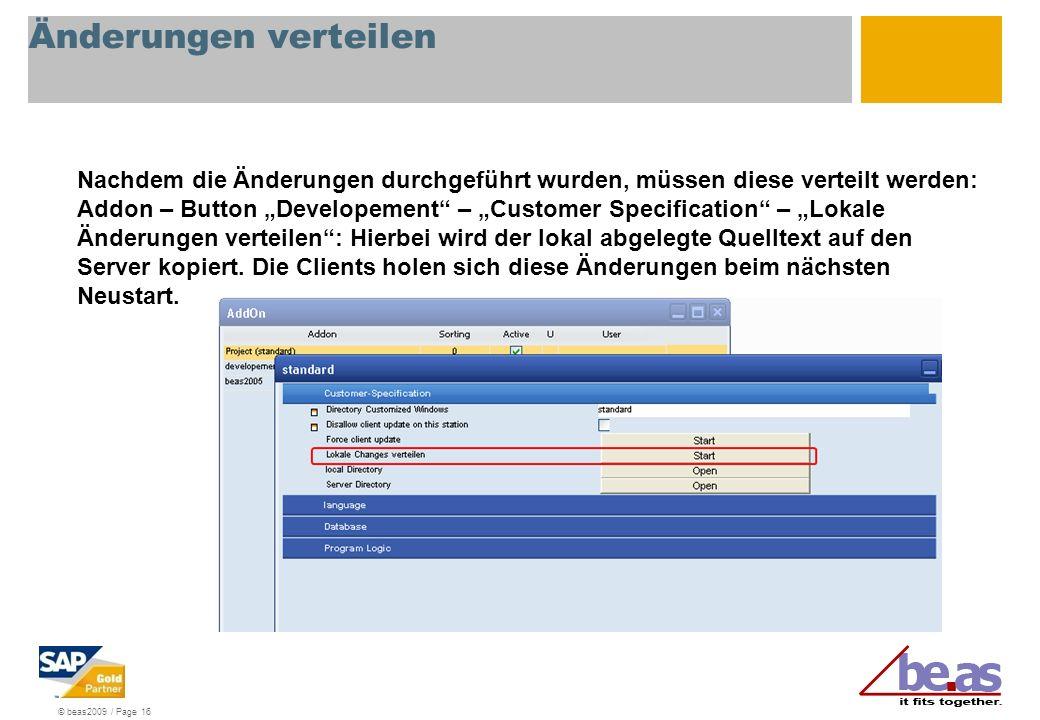 © beas2009 / Page 16 Änderungen verteilen Nachdem die Änderungen durchgeführt wurden, müssen diese verteilt werden: Addon – Button Developement – Cust