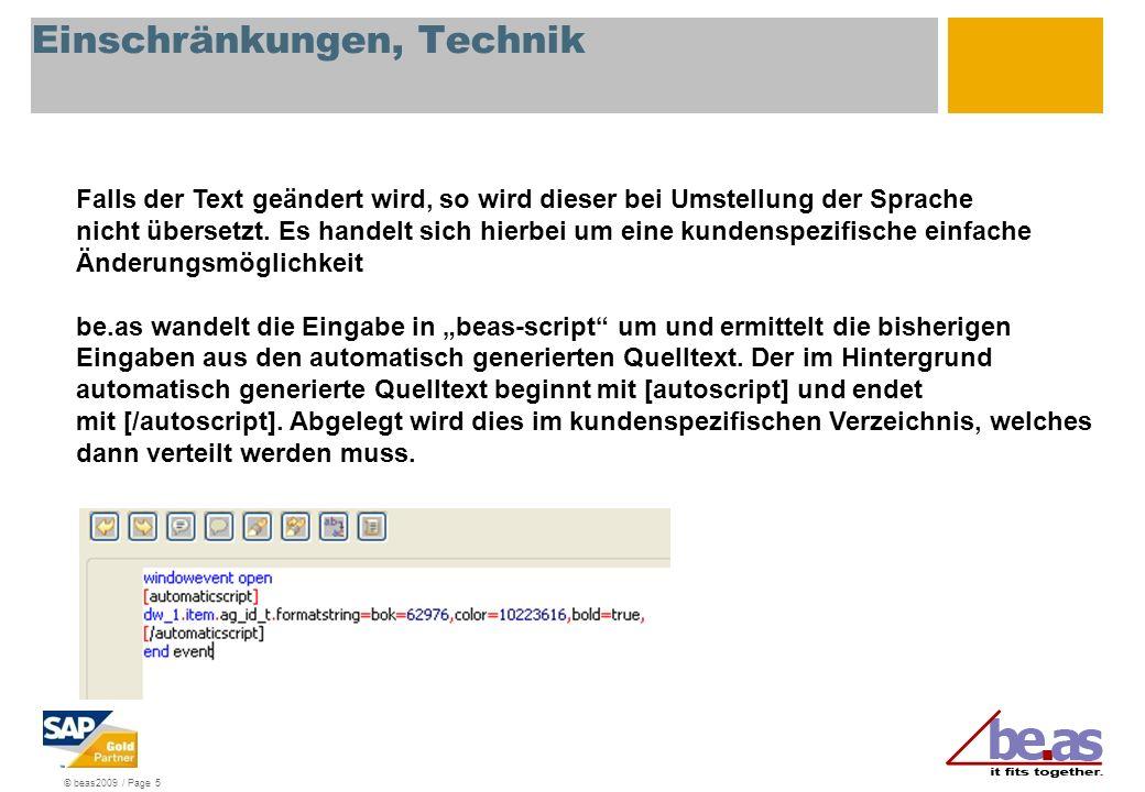 © beas2009 / Page 5 Einschränkungen, Technik Falls der Text geändert wird, so wird dieser bei Umstellung der Sprache nicht übersetzt. Es handelt sich
