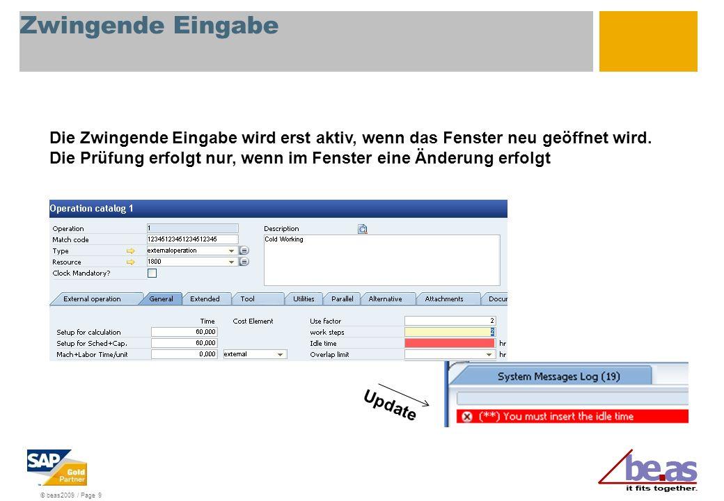 © beas2009 / Page 10 Fehlerstatus Es kann direkt auf Änderung reagiert werden, z.B.