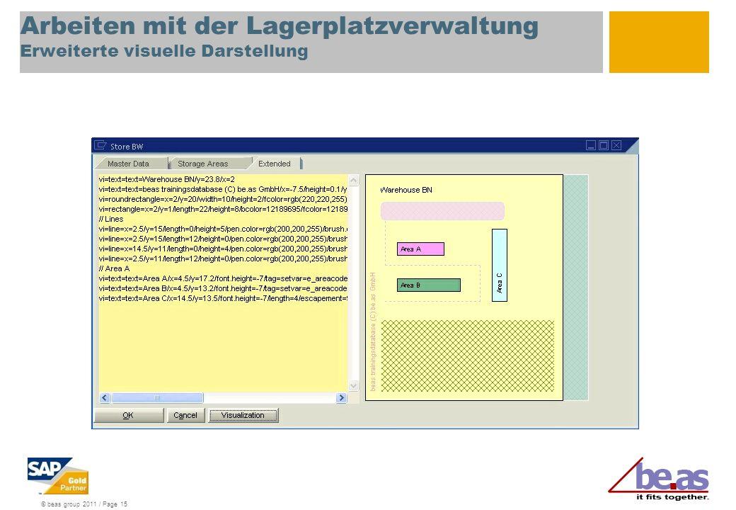 © beas group 2011 / Page 15 Arbeiten mit der Lagerplatzverwaltung Erweiterte visuelle Darstellung