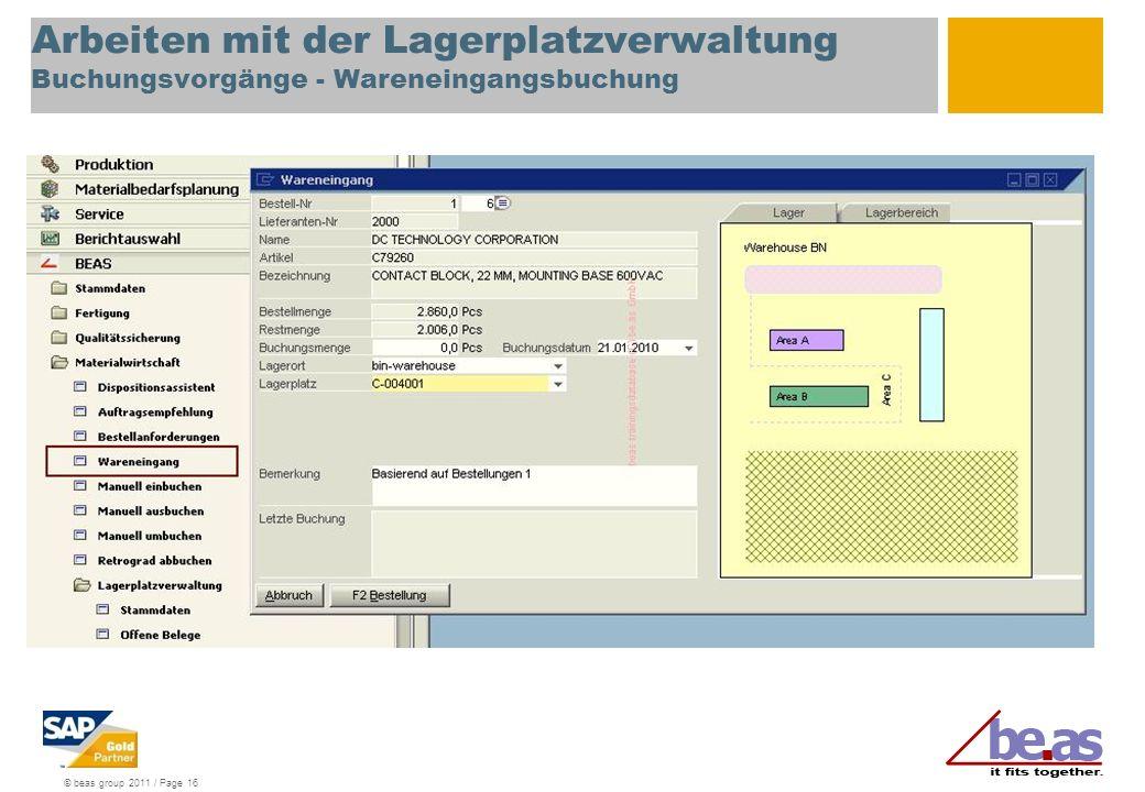 © beas group 2011 / Page 16 Arbeiten mit der Lagerplatzverwaltung Buchungsvorgänge - Wareneingangsbuchung
