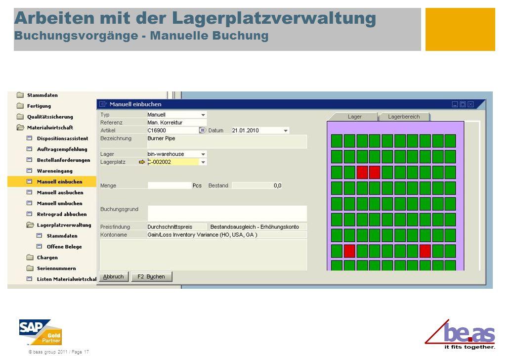 © beas group 2011 / Page 17 Arbeiten mit der Lagerplatzverwaltung Buchungsvorgänge - Manuelle Buchung