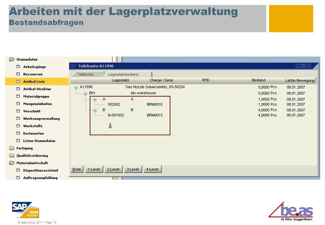© beas group 2011 / Page 18 Arbeiten mit der Lagerplatzverwaltung Bestandsabfragen