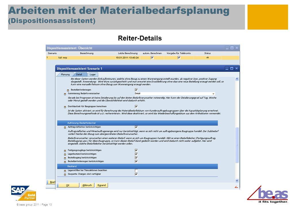 © beas group 2011 / Page 14 Arbeiten mit der Materialbedarfsplanung (Berechnung)