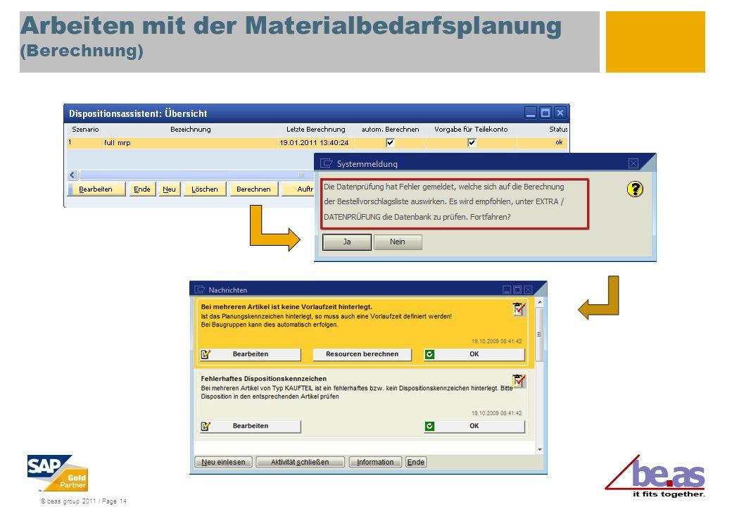 © beas group 2011 / Page 15 Arbeiten mit der Materialbedarfsplanung (Ansicht und Filtermöglichkeiten)