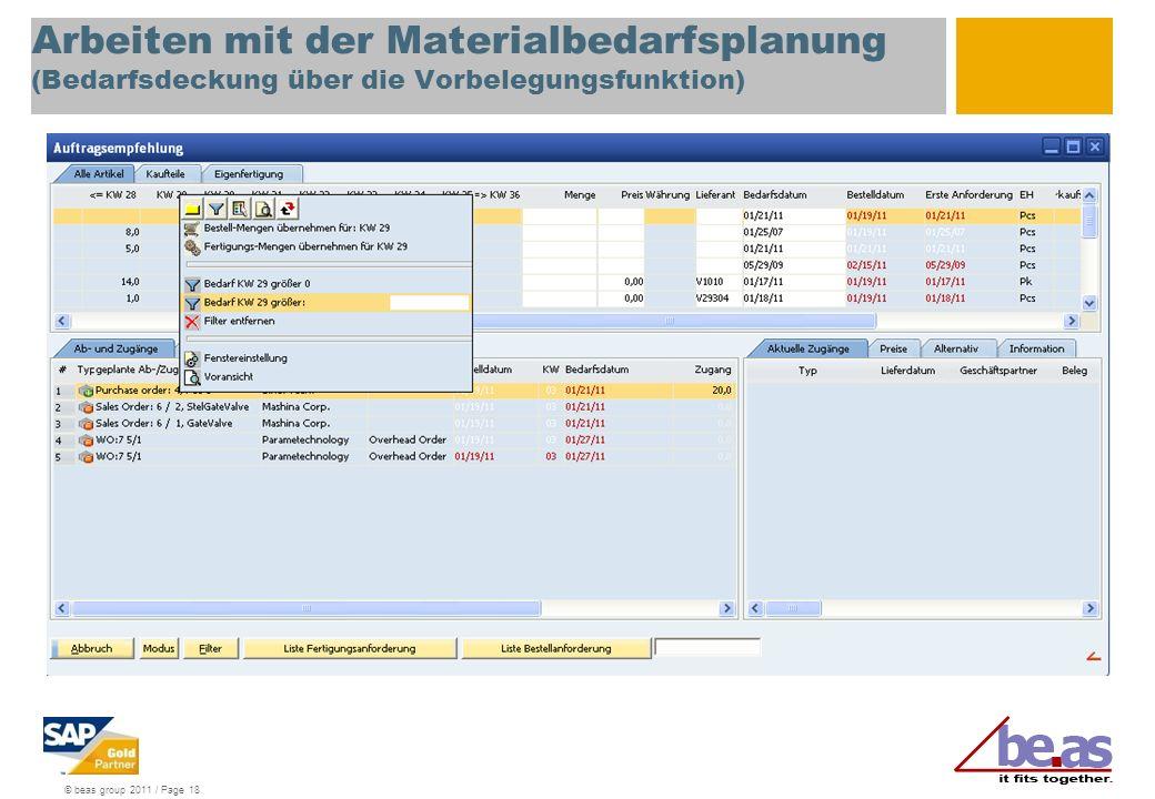 © beas group 2011 / Page 18 Arbeiten mit der Materialbedarfsplanung (Bedarfsdeckung über die Vorbelegungsfunktion)