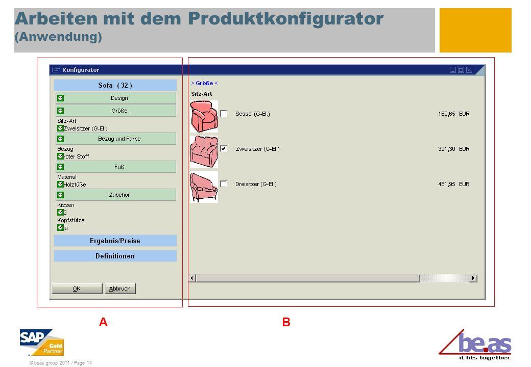© beas group 2011 / Page 14 Arbeiten mit dem Produktkonfigurator (Anwendung) AB