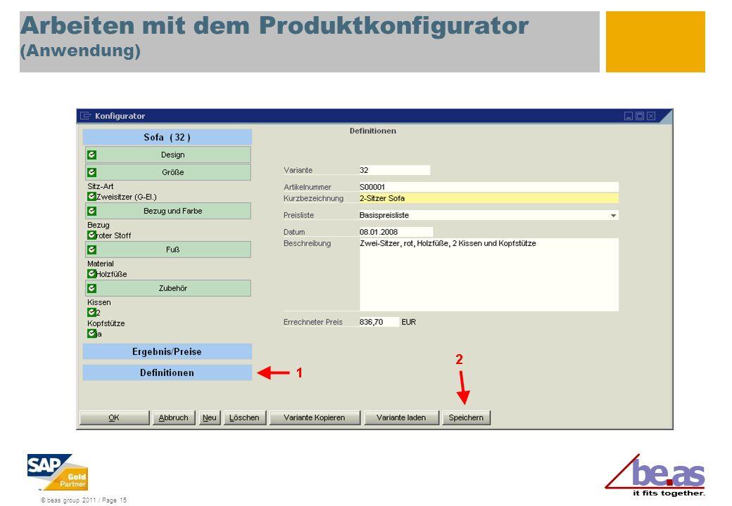 © beas group 2011 / Page 15 Arbeiten mit dem Produktkonfigurator (Anwendung)