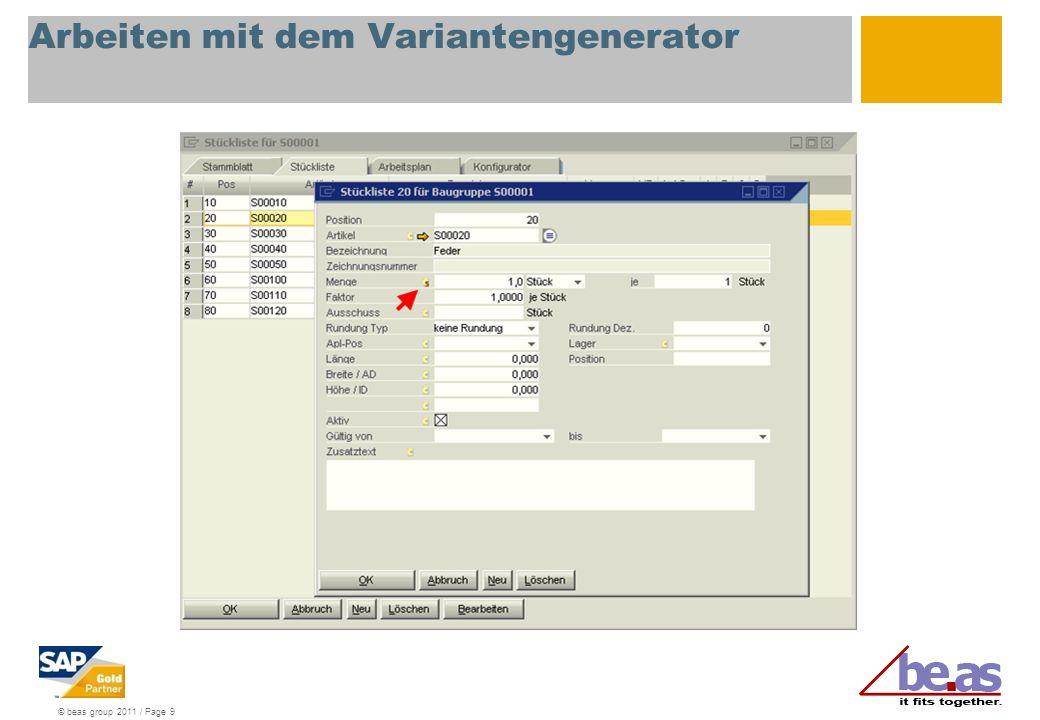 © beas group 2011 / Page 9 Arbeiten mit dem Variantengenerator