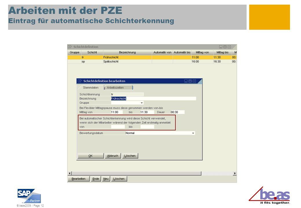 © beas2009 / Page 12 Arbeiten mit der PZE Eintrag für automatische Schichterkennung