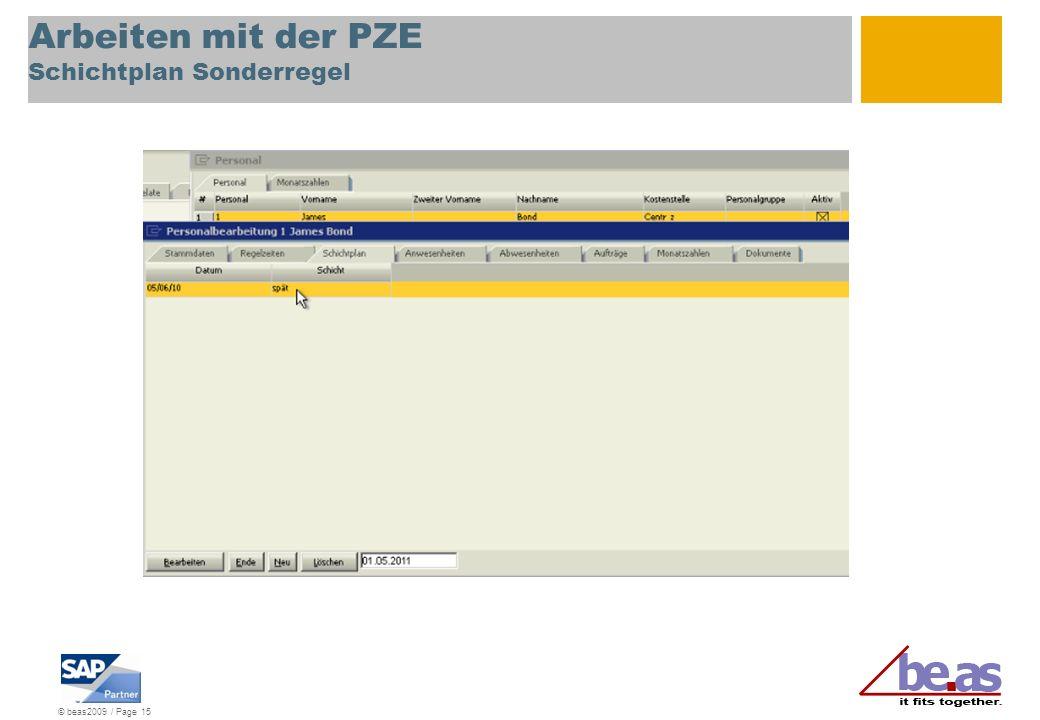 © beas2009 / Page 15 Arbeiten mit der PZE Schichtplan Sonderregel