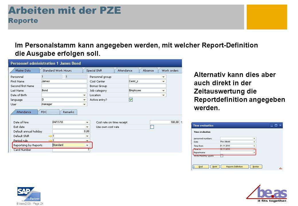 © beas2009 / Page 24 Arbeiten mit der PZE Reporte Im Personalstamm kann angegeben werden, mit welcher Report-Definition die Ausgabe erfolgen soll. Alt