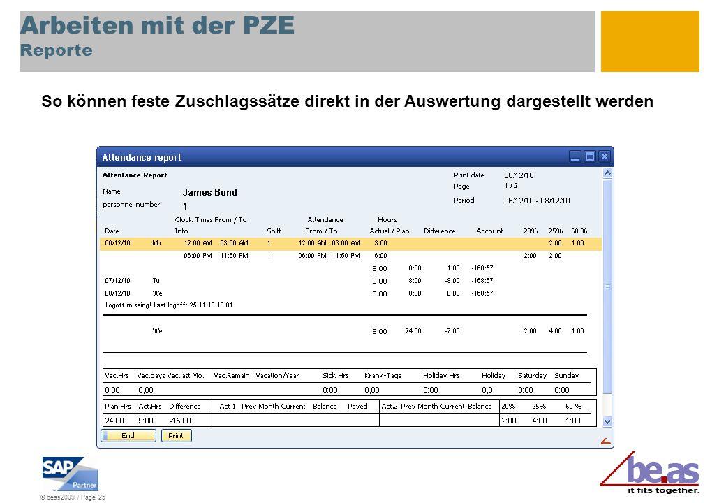 © beas2009 / Page 25 Arbeiten mit der PZE Reporte So können feste Zuschlagssätze direkt in der Auswertung dargestellt werden
