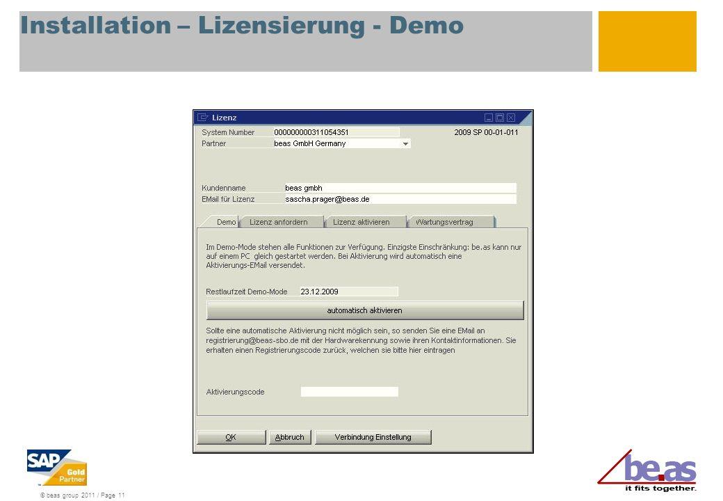 © beas group 2011 / Page 11 Installation – Lizensierung - Demo
