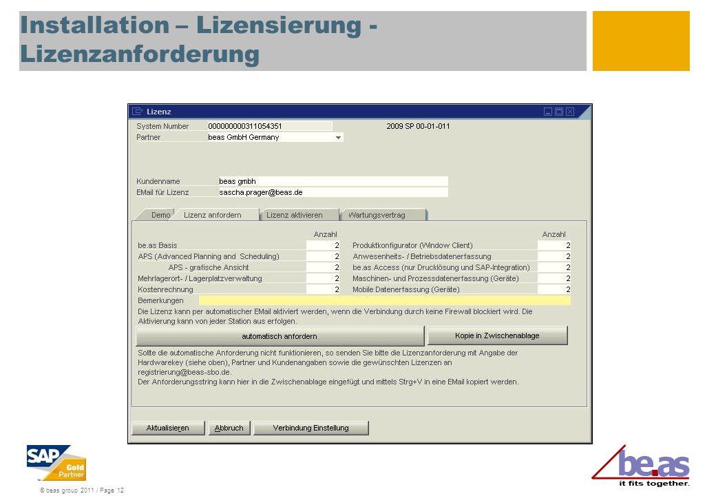 © beas group 2011 / Page 12 Installation – Lizensierung - Lizenzanforderung