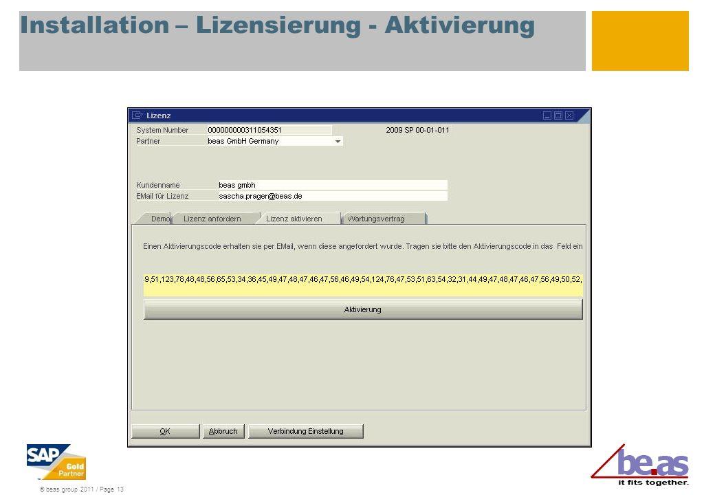 © beas group 2011 / Page 13 Installation – Lizensierung - Aktivierung