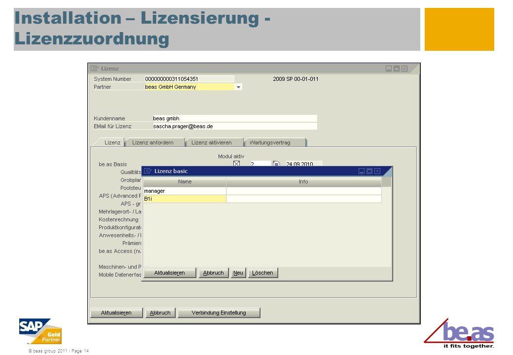 © beas group 2011 / Page 14 Installation – Lizensierung - Lizenzzuordnung