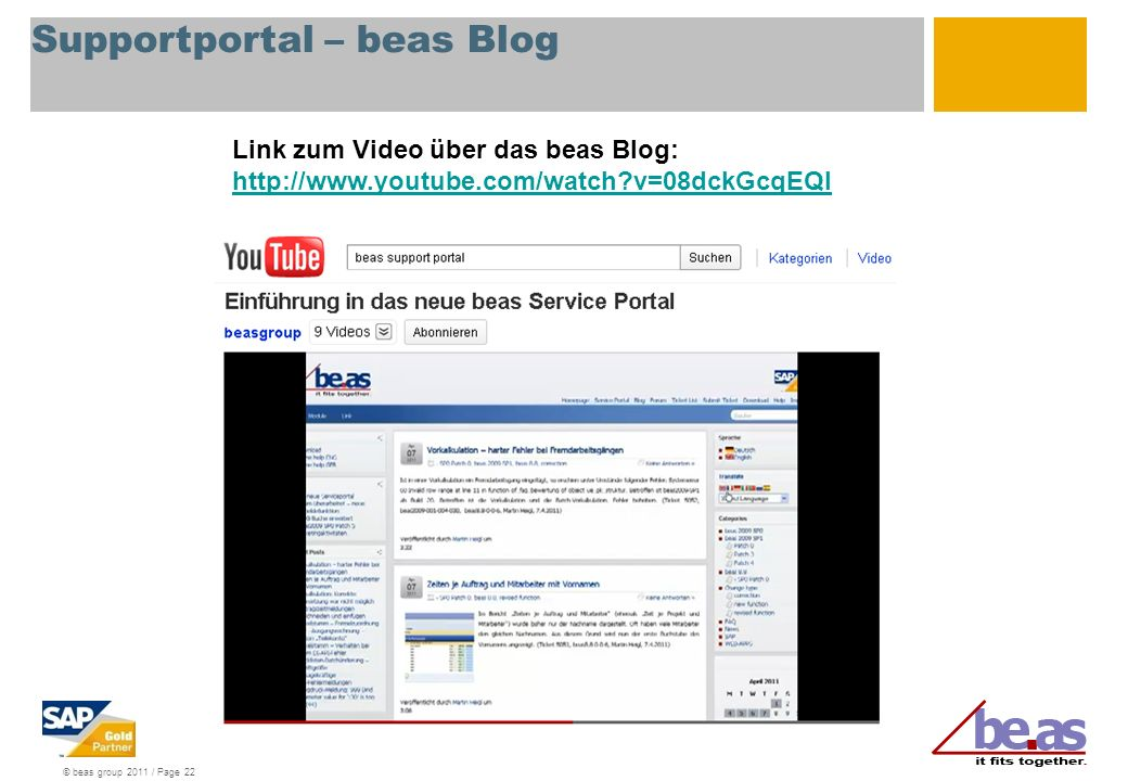 © beas group 2011 / Page 22 Supportportal – beas Blog Link zum Video über das beas Blog: http://www.youtube.com/watch?v=08dckGcqEQI http://www.youtube.com/watch?v=08dckGcqEQI