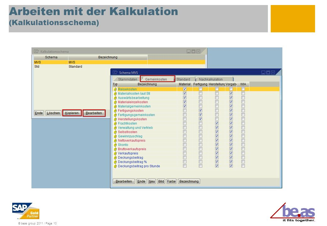 © beas group 2011 / Page 10 Arbeiten mit der Kalkulation (Kalkulationsschema)