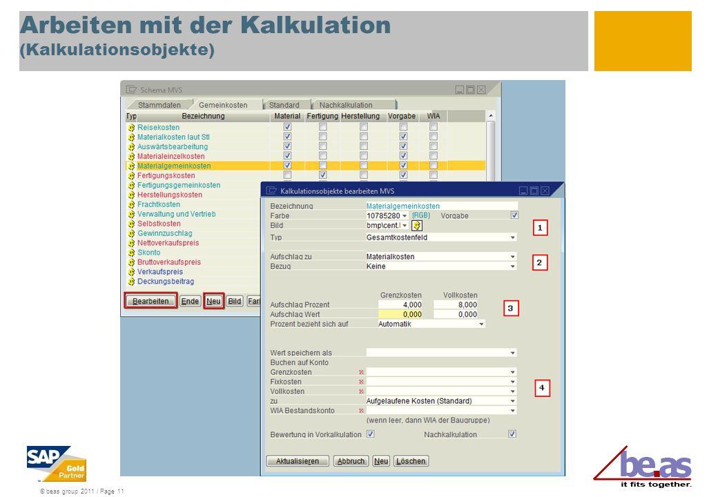 © beas group 2011 / Page 11 Arbeiten mit der Kalkulation (Kalkulationsobjekte)