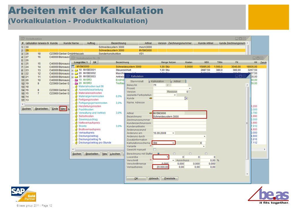 © beas group 2011 / Page 12 Arbeiten mit der Kalkulation (Vorkalkulation - Produktkalkulation)