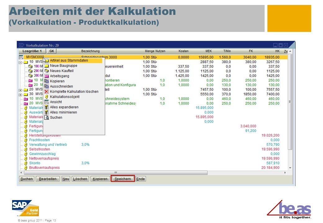 © beas group 2011 / Page 13 Arbeiten mit der Kalkulation (Vorkalkulation - Produktkalkulation)