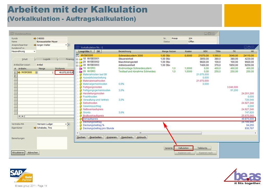 © beas group 2011 / Page 14 Arbeiten mit der Kalkulation (Vorkalkulation - Auftragskalkulation)