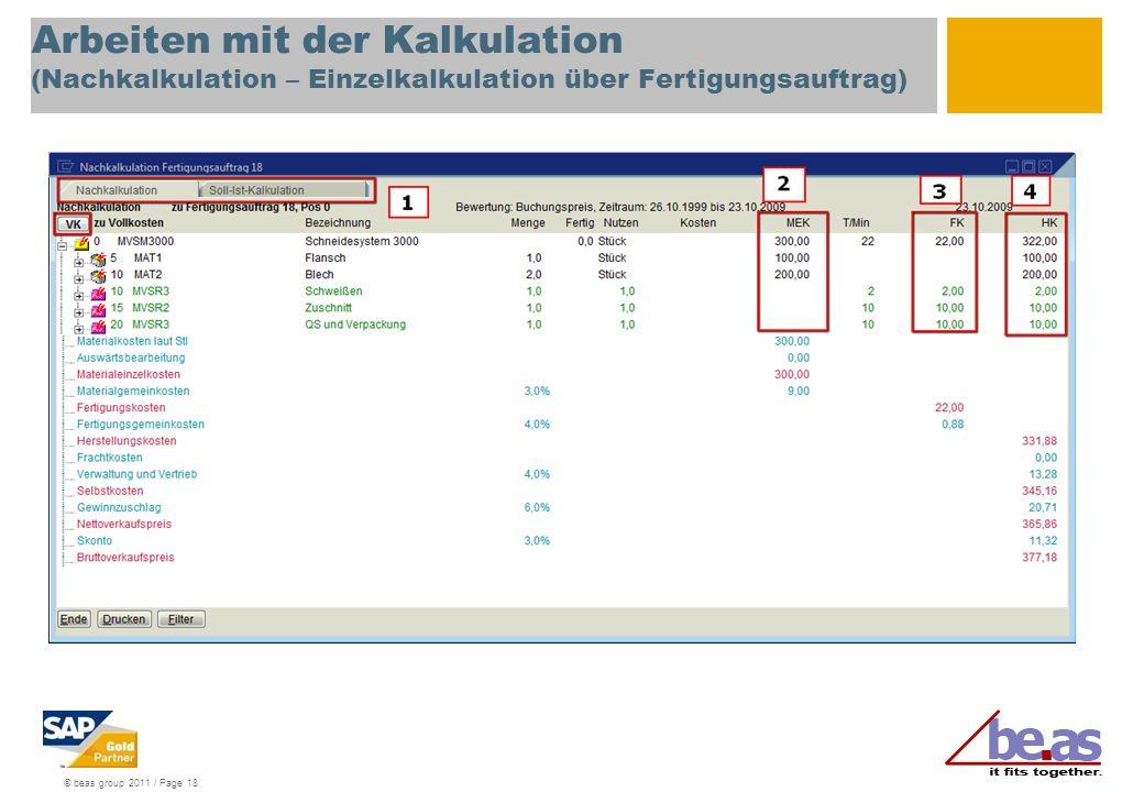 © beas group 2011 / Page 18 Arbeiten mit der Kalkulation (Nachkalkulation – Einzelkalkulation über Fertigungsauftrag)