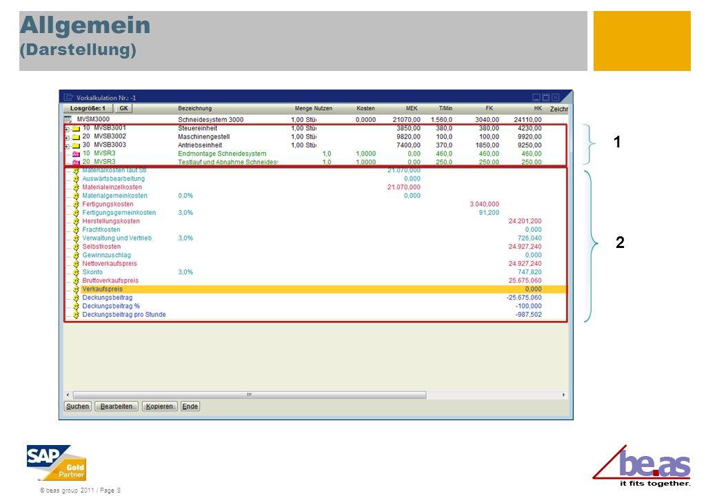 © beas group 2011 / Page 9 Agenda Kalkulation 1: Allgemein 2: Arbeiten mit der Kalkulation