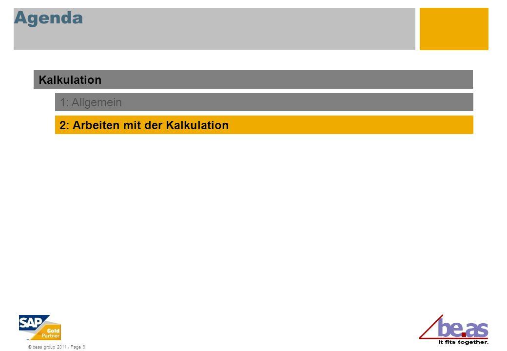 © beas group 2011 / Page 20 Arbeiten mit der Kalkulation (Nachkalkulation – Batchnachkalkulation)