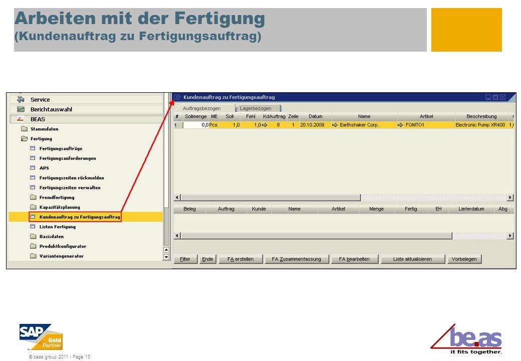 © beas group 2011 / Page 13 Arbeiten mit der Fertigung (Kundenauftrag zu Fertigungsauftrag)