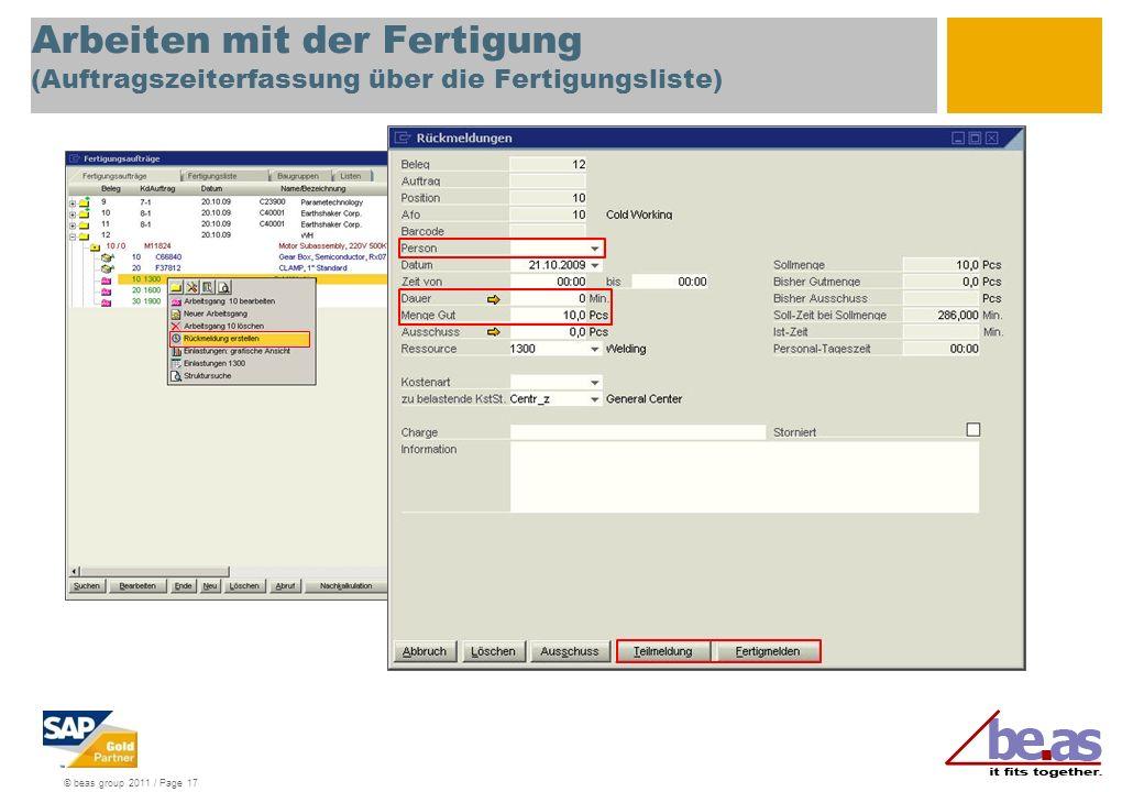 © beas group 2011 / Page 17 Arbeiten mit der Fertigung (Auftragszeiterfassung über die Fertigungsliste)