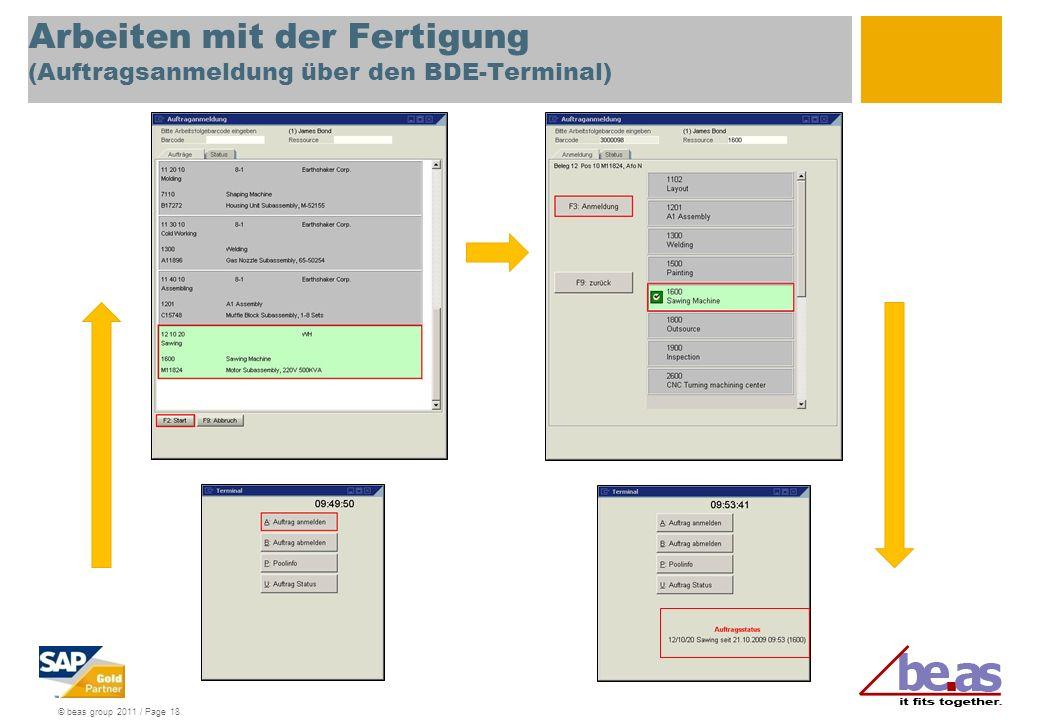 © beas group 2011 / Page 18 Arbeiten mit der Fertigung (Auftragsanmeldung über den BDE-Terminal)