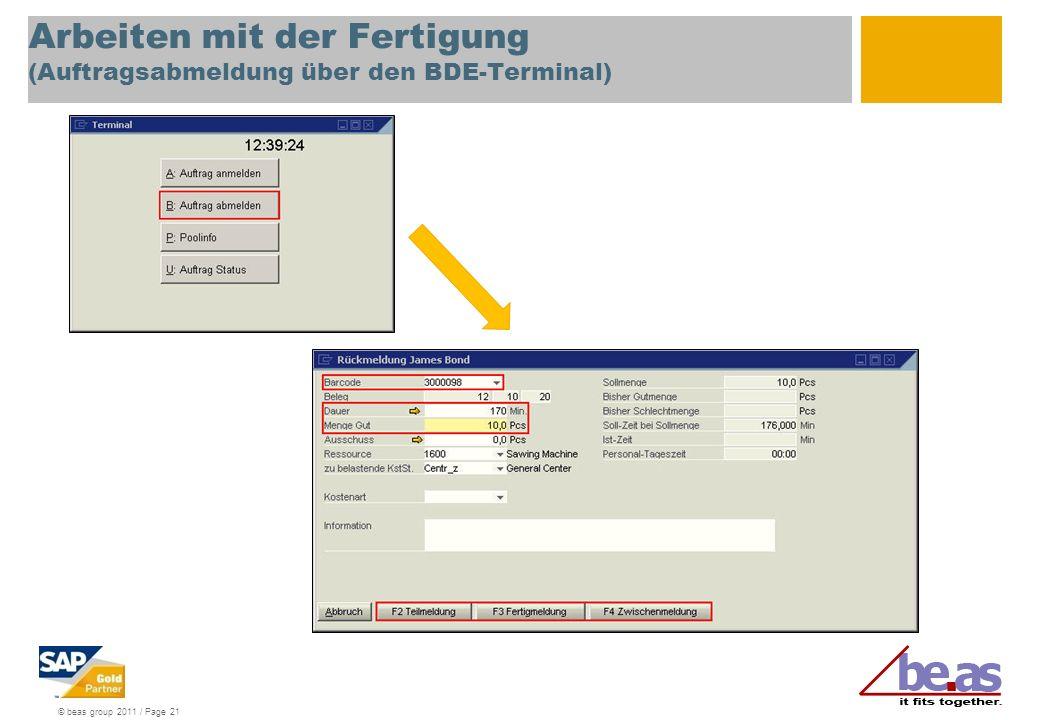 © beas group 2011 / Page 21 Arbeiten mit der Fertigung (Auftragsabmeldung über den BDE-Terminal)